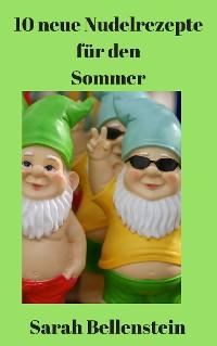 Cover 10 neue Nudelrezepte für den Sommer