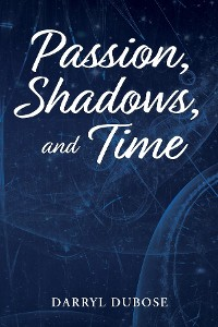 Cover Passion, Shadows, and Time
