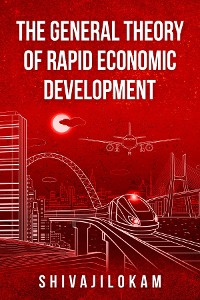 Cover The General Theory of Rapid Economic Development