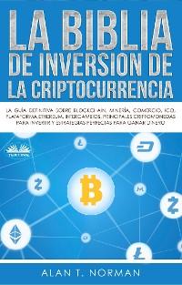 Cover La Biblia De Inversión De La Criptocurrencia