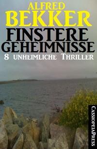 Cover Finstere Geheimnisse - 8 unheimliche Thriller