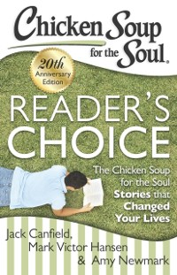 Cover Chicken Soup for the Soul: Reader's Choice 20th Anniversary Edition