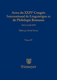 Cover Actes du XXIV Congrès International de Linguistique et de Philologie Romanes. Tome IV