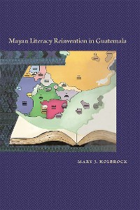 Cover Mayan Literacy Reinvention in Guatemala