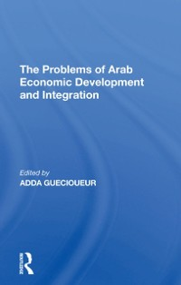 Cover Problems Of Arab Economic Development And Integration