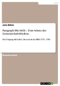 Cover Paragraph 88a StGB – Zum Schutz des Gemeinschaftsfriedens.