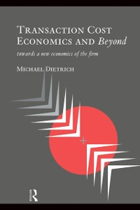 Cover Transaction Cost Economics and Beyond