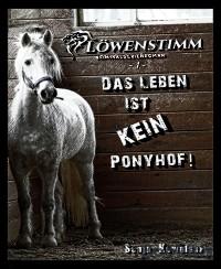 Cover Löwenstimm - Das Leben ist kein Ponyhof