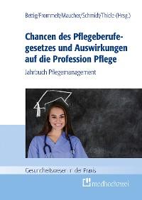 Cover Chancen des Pflegeberufegesetzes und Auswirkungen auf die Profession Pflege
