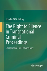 Cover The Right to Silence in Transnational Criminal Proceedings