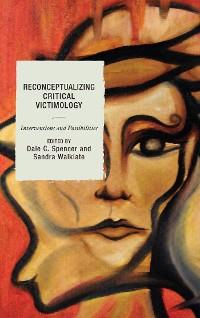 Cover Reconceptualizing Critical Victimology