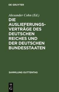 Cover Die Auslieferungsverträge des Deutschen Reiches und der deutschen Bundesstaaten