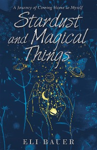Cover Stardust and Magical Things