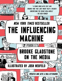 Cover The Influencing Machine: Brooke Gladstone on the Media (Updated Edition)