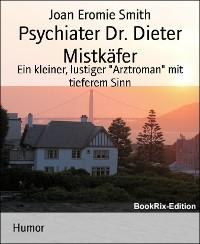 Cover Psychiater Dr. Dieter Mistkäfer