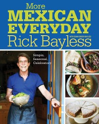 Cover More Mexican Everyday: Simple, Seasonal, Celebratory
