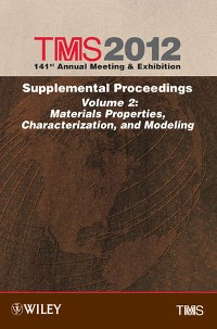 Cover TMS 2012 141st Annual Meeting and Exhibition, Supplemental Proceedings, Volume 2, Materials Properties, Characterization, and Modeling