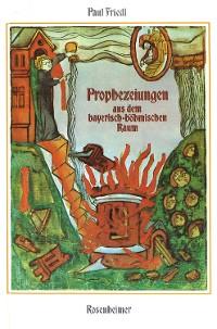 Cover Prophezeiungen aus dem bayerisch-böhmischen Raum
