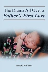 Cover The Drama All Over a Father's First Love