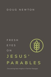 Cover Fresh Eyes on Jesus' Parables