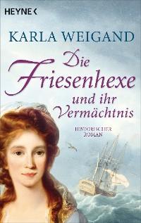 Cover Die Friesenhexe und ihr Vermächtnis