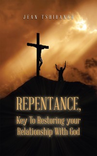 Cover Repentance, Key to Restoring Your Relationship with God