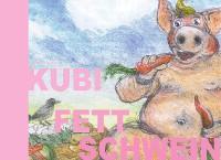 Cover Kubi Fettschwein