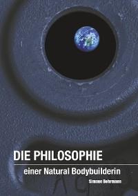 Cover Die Philosophie einer Natural Bodybuilderin