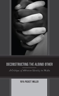 Cover Deconstructing the Albino Other