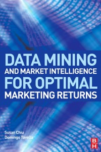 Cover Data Mining and Market Intelligence for Optimal Marketing Returns