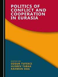 Cover Politics of Conflict and Cooperation in Eurasia