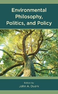 Cover Environmental Philosophy, Politics, and Policy
