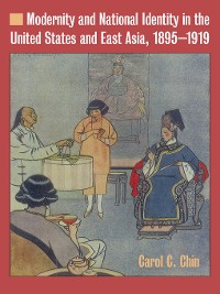 Cover Modernity and National Identity in the United States and East Asia, 1895-1919