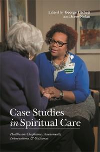 Cover Case Studies in Spiritual Care