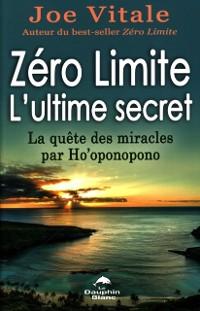 Cover Zero Limite L'ultime secret : La quete des miracles par Ho'oponopono
