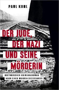 Cover Der Jude, der Nazi und seine Mörderin
