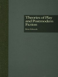 Cover Theories of Play and Postmodern Fiction