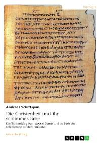 Cover Die Christenheit und ihr schlimmes Erbe. Die Trinitätslehre beim Apostel Petrus und im Buch der Offenbarung auf dem Prüfstand