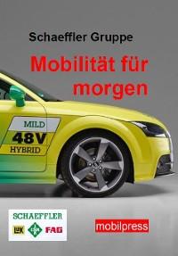 Cover Schaeffler Gruppe - Mobilität für morgen