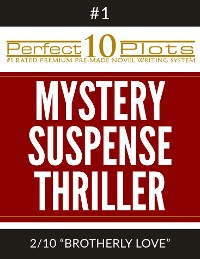 "Cover Perfect 10 Mystery / Suspense / Thriller Plots: #1-2 ""BROTHERLY LOVE"""
