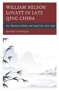 Cover William Nelson Lovatt in Late Qing China