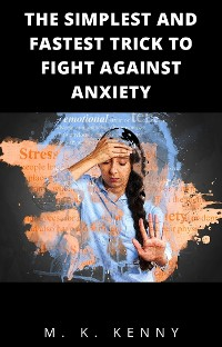Cover The Simplest And Fastest Trick To Fight Against Anxiety
