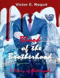 Cover Blood of the Brotherhood: A Story of Betrayal