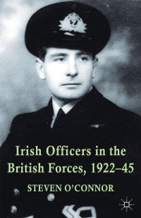 Cover Irish Officers in the British Forces, 1922-45