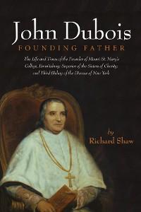 Cover John Dubois: Founding Father