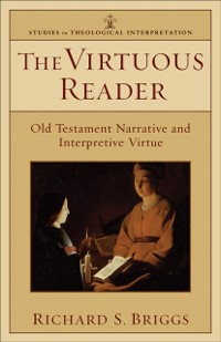 Cover Virtuous Reader (Studies in Theological Interpretation)