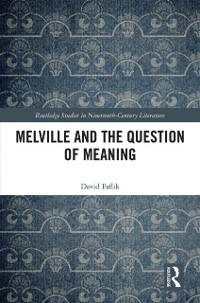 Cover Melville and the Question of Meaning