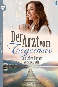 Cover Der Arzt vom Tegernsee 14 – Arztroman