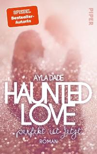 Cover Haunted Love - Perfekt ist Jetzt