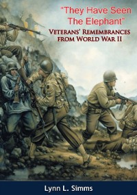 Cover &quote;They Have Seen The Elephant&quote;: Veterans' Remembrances from World War II
